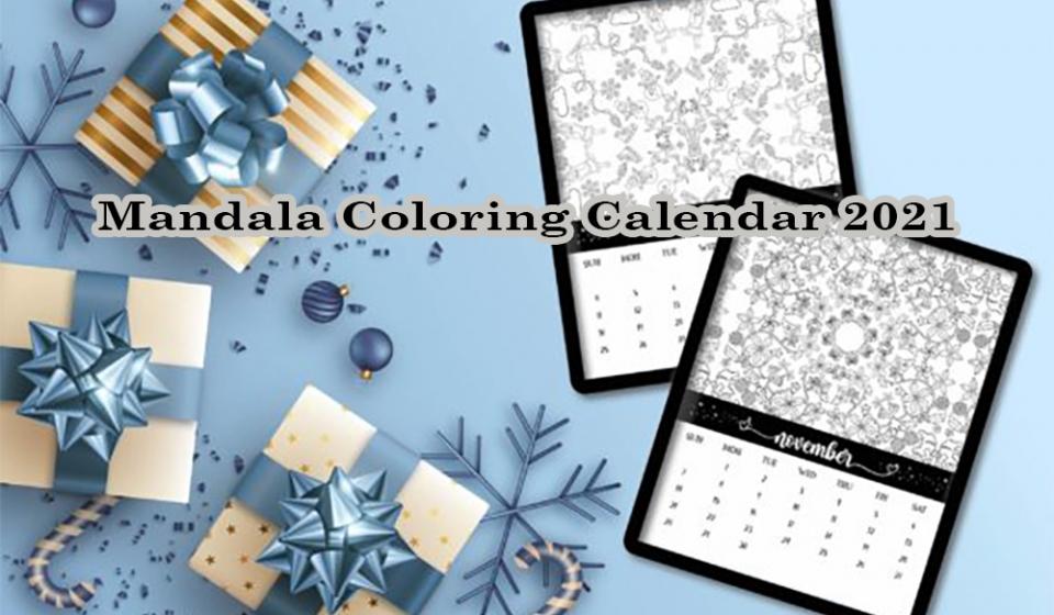 Mandala Coloring Calendar 2021